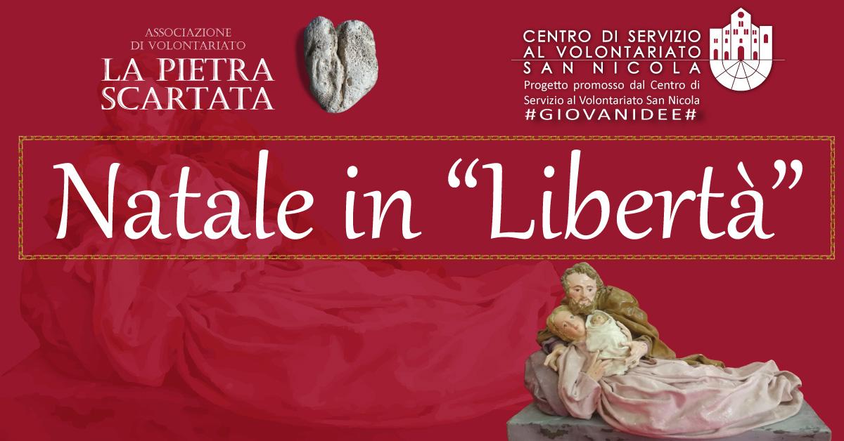 Natale in Libertà La Pietra Scartata - progetto CSVSN giovanidee 2019 - 1200 notesto