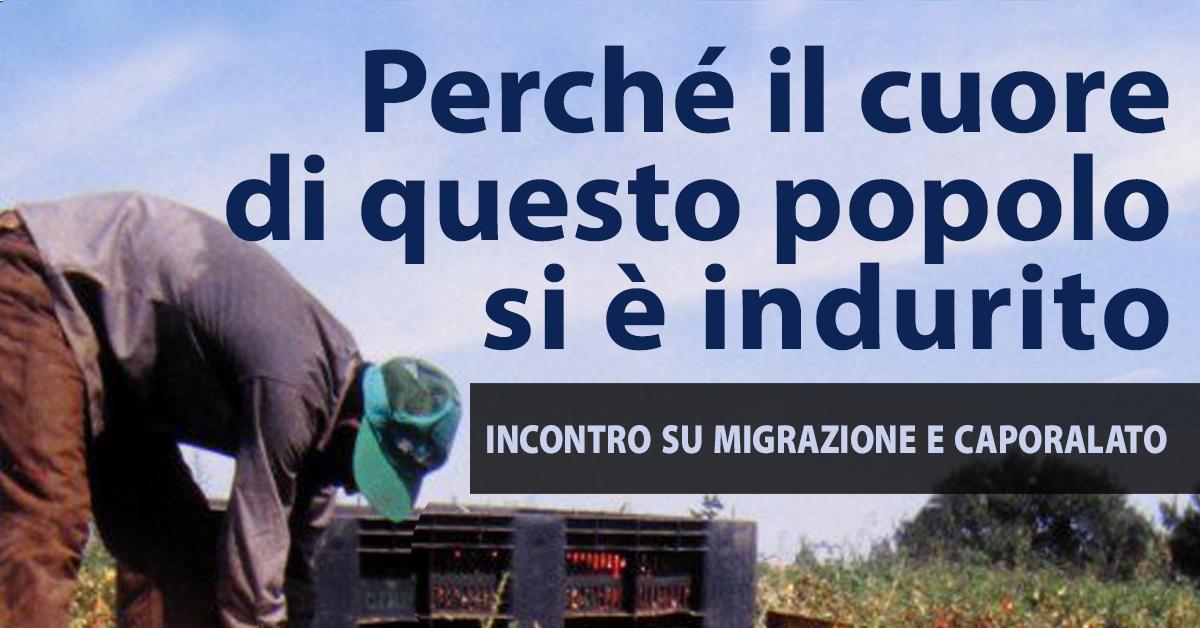 Perché il cuore di questo popolo si è indurito - incontro su migrazione e caporalato