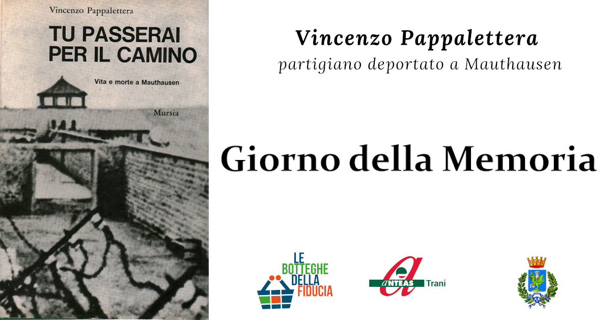 Vincenzo Pappalettera - Mauthausen - Giorno della Memoria 2020 ANTEAS Trani