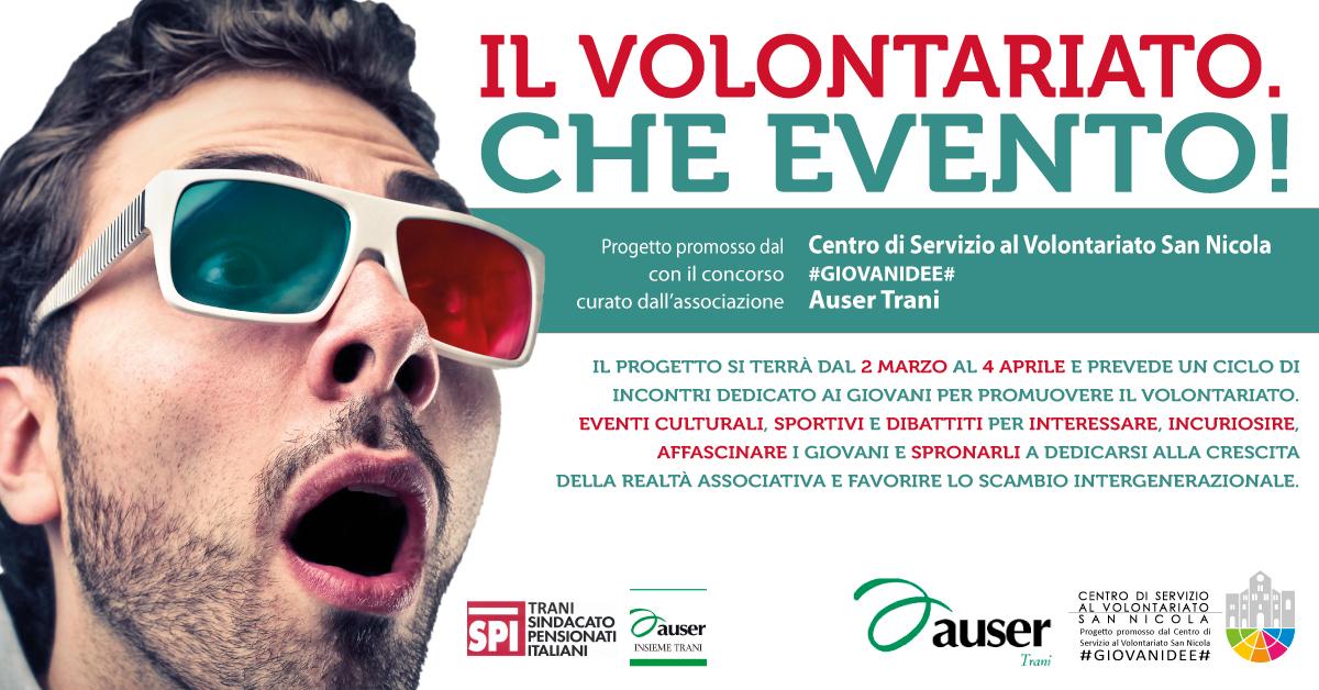 Banner Il Volontariato. Che Evento! AUSER Trani #GIOVANIDEE - CSVSN