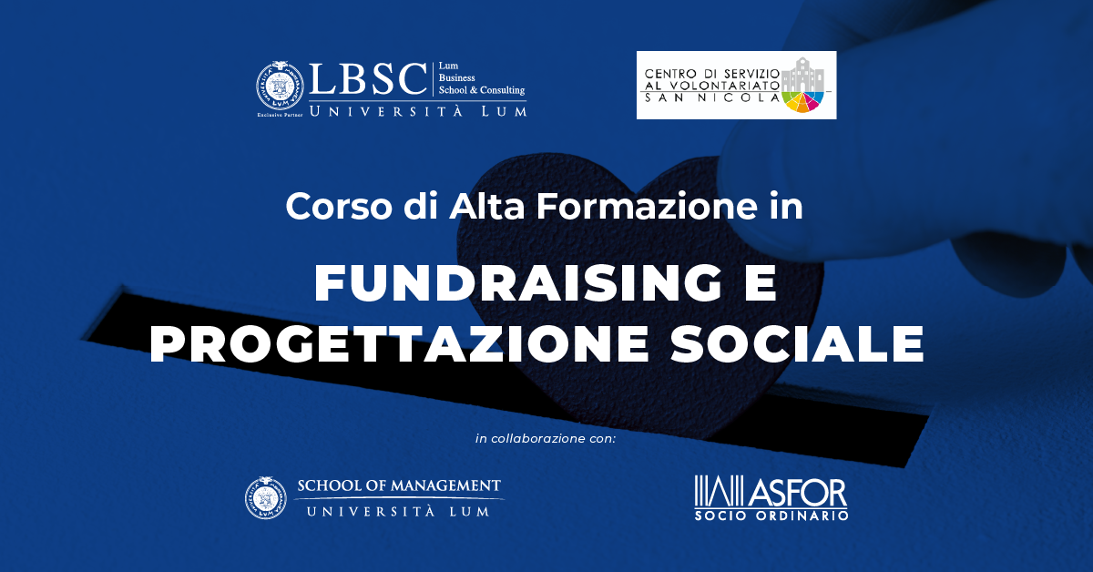 Fundraising e Progettazione Sociale Corso di Alta Formazione - Università LUM e CSVSN