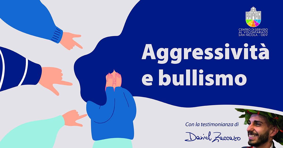 Banner Aggressività e bullismo testimonianza di Daniel Zaccaro dal carcere alla laurea CSV San Nicola 2021