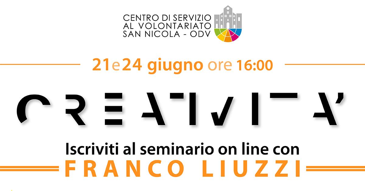Banner Seminario online Creatività Franco Liuzzi CSV San Nicola 2021