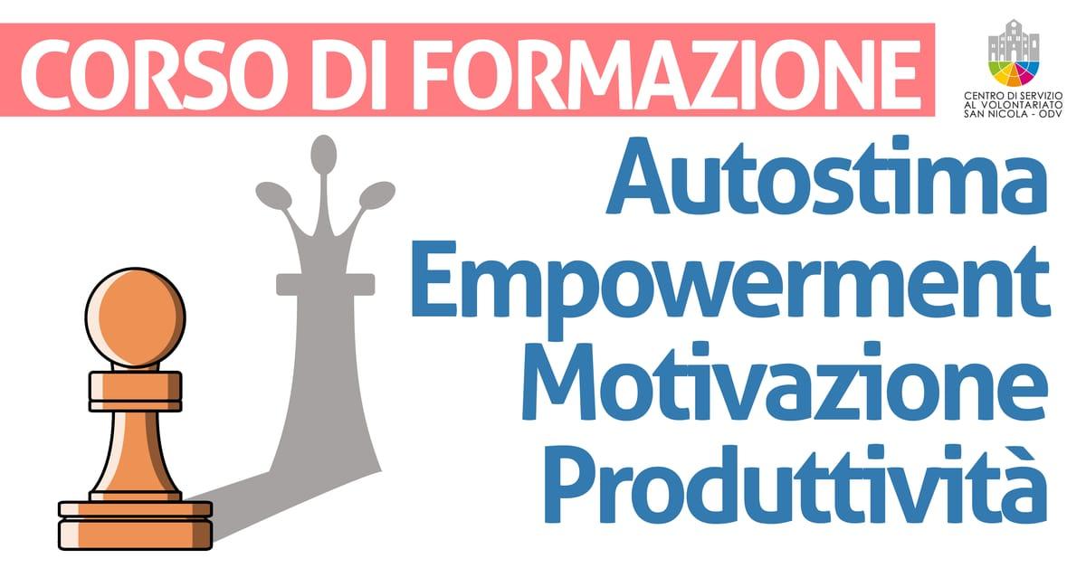 Banner corso di formazione Autostima empowerment motivazione produttività al lavoro CSV San Nicola 2021